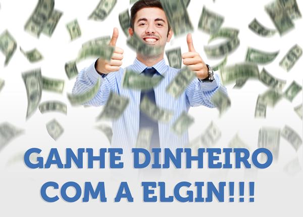 GANHE DINHEIRO COM A ELGIN
